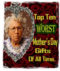 The Ten Worst Mother's Day Gifts of All Time | Kahns Blog