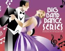 Big Band Dance Series at the Indiana Roof Ballroom