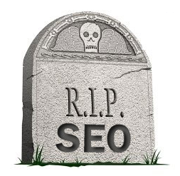 SEO is Dead and Dying